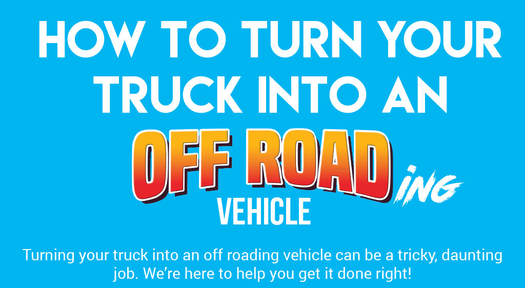 Turning your truck into an off road vehicle